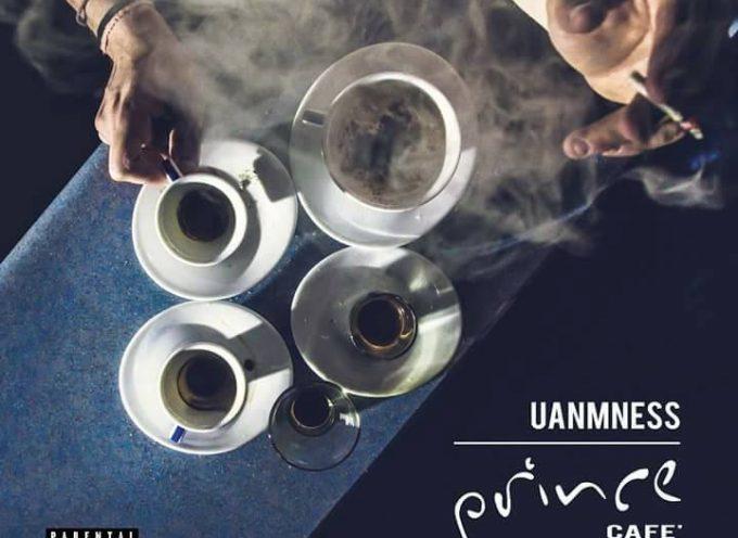 Prince Café di UanmNess é uno dei dischi più territoriali e anti populisti usciti nell'ultimo periodo