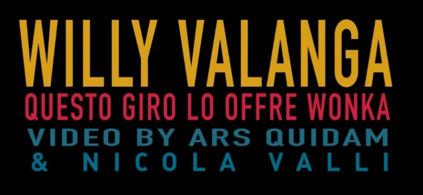 """E' online il video """"Questo giro lo offre WONKA"""" di Willy Valanga from RP Lombardia"""