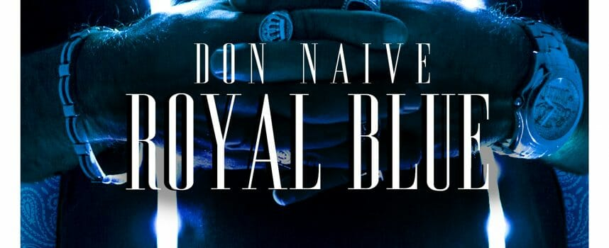 """ROYAL BLUE"" E' IL NUOVO SINGOLO DI DON NAIVE."