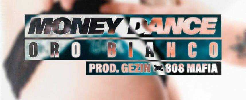 ORO BIANCO: il trapper milanese pubblica il singolo MONEY DANCE prodotto da Gezin del collettivo statunitense 808 Mafia