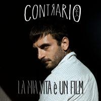 """CONTRARIO  Oggi esce """"LA MIA VITA è UN FILM"""""""
