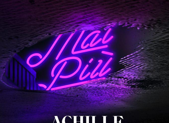 """""""Mai Più"""" è il nuovo singolo di Achille!"""