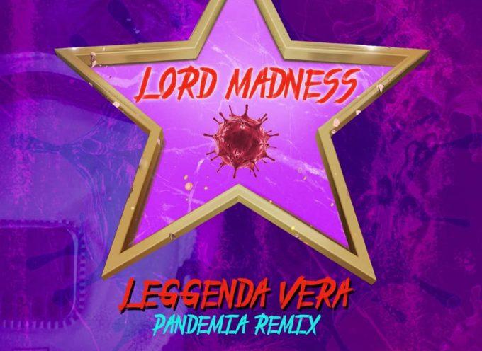 """Lord Madness. Fuori """"Leggenda Vera Pandemia Remix"""", nuova versione di """"Leggenda vera"""""""